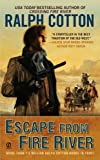 Escape From Fire River (0451228391) by Cotton, Ralph