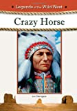 img - for Crazy Horse (Legends of the Wild West) book / textbook / text book
