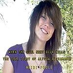 When the Girl Next Door Kills: The True Story of Alyssa Bustamante | Heidi Poole