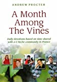 img - for A Month Among the Vines: Daily Devotions Based on Time Shared with a L'Arche Community in France book / textbook / text book