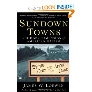 Sundown Towns: A Hidden Dimension of American Racism by James W. Loewen