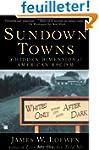 Sundown Towns: A Hidden Dimension of...