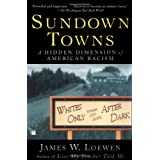 Sundown Towns: A Hidden Dimension of American Racism ~ James W. Loewen