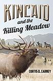 Kincaid and the Killing Meadow