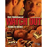 Watch Out ~ Matt Riddlehoover