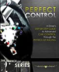 Perfect Control: A Driver's Step-by-S...