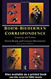 Bohm-Biederman Correspondence, Vol. 1: Creativity and Science (0415162254) by Charles Biederman