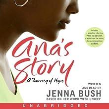 Ana's Story: A Journey of Hope (       UNABRIDGED) by Jenna Bush Narrated by Jenna Bush