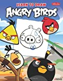 Learn to Draw Angry Birds: Learn to draw all of your favorite Angry Birds and Those Bad Piggies! (Licensed Learn to Draw)