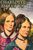 Charlotte and Emily Bronte: The Complete Novels
