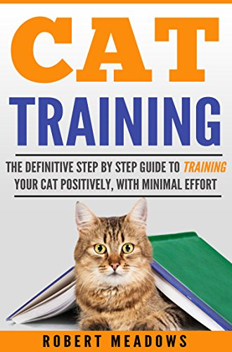 cat-training-the-definitive-step-by-step-guide-to-training-your-cat-positively-with-minimal-effort-c