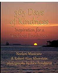 365 Days of Kindness: Inspiration for a Kindness Revolution