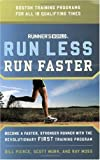 Runner's World Run Less, Run Faster: Become a Faster, Stronger Runner with the Revolutionary FIRST Training Program (Runners World)