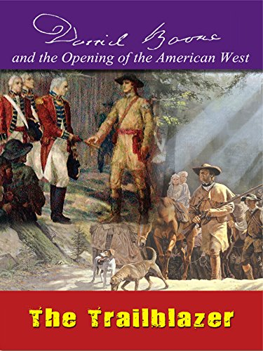 Daniel Boone - The Trailblazer