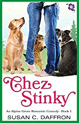 Chez Stinky (An Alpine Grove Romantic Comedy Book 1)