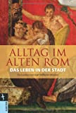Alltag im Alten Rom