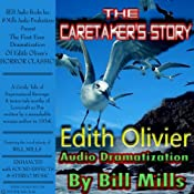 The Caretaker's Story: A Grisly Tale of Supernatural Revenge! | [Edith Olivier]