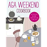 Aga Weekend Cookbook (Aga Cooking)by Amy Willcock