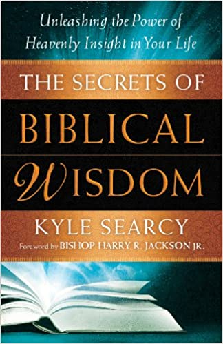 The Secrets of Biblical Wisdom: Unleashing the Power of Heavenly Insight in Your Life