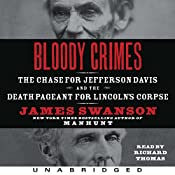 Bloody Crimes : The Chase for Jefferson Davis and the Death Pageant for Lincoln's Corpse | [James L. Swanson]