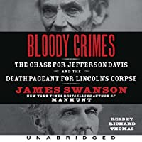 Bloody Crimes: The Chase for Jefferson Davis and the Death Pageant for Lincoln's Corpse Hörbuch von James L. Swanson Gesprochen von: Richard Thomas