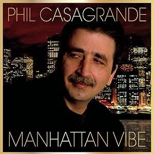 phil Casagrande - Casagrande, phil Manhattan Vibe Mainstream Jazz