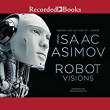 Robot Visions Audiobook by Isaac Asimov Narrated by Graham Winton