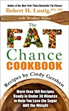 Robert H. Lustig The Fat Chance Cookbook: More Than 100 Recipes Ready in Under 30 Minutes to Help You Lose the Sugar and the Weight (Thorndike Health, Home & Learning)