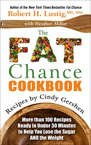 Download The Fat Chance Cookbook: More Than 100 Recipes Ready in Under 30 Minutes to Help You Lose the Sugar and the Weight (Thorndike Large Print Lifestyles)