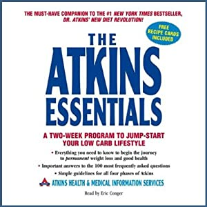 The Atkins Essentials: A Two-Week Program to Jump-Start Your Low Carb Lifestyle | [ Atkins Health,  Medical Information Services]