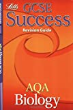 Educational Experts GCSE Success Revision Guide AQA Biology (GCSE AQA Success Revision Guide)