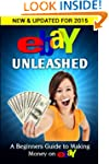 eBay Unleashed: A Beginners Guide To...