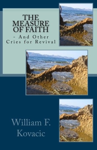 The Measure of Faith: - And Other Cries for Revival
