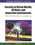 img - for Security in Virtual Worlds, 3D Webs, and Immersive Environments: Models for Development, Interaction, and Management book / textbook / text book