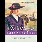 Amethyst: The Dakotah Treasures, Book 4 (       UNABRIDGED) by Lauraine Snelling Narrated by Alexandra O'Karma