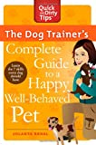 The Dog Trainer's Complete Guide to a Happy, Well-Behaved Pet (Quick & Dirty Tips)