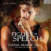 Figure of Speech: Halle Shifters, Book 4   Dana Marie Bell