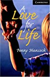 A Love for Life (Cambridge English Readers: Level 6; Advanced)