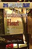 img - for Huckleberry Heart: The Boys of Halloran Avenue (Hollywood Talent) book / textbook / text book