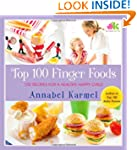 Top 100 Finger Foods: 100 Recipes for...