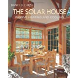 The Solar House: Passive Heating and Coolingby Daniel D. Chiras