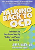 img - for Talking Back to OCD: The Program That Helps Kids and Teens Say No Way -- and Parents Say Way to Go by John S. March MD MPH (2006-12-28) book / textbook / text book