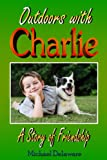 img - for Outdoors with Charlie: A Story of Friendship book / textbook / text book