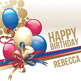 Amazon.com: Happy Birthday Rebecca: The Happy Kids Band: MP3 Downloads