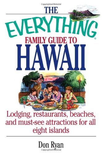 The Everything Family Guide To Hawaii Book: Lodging, Restaurants, Beaches, And Must-See Attractions For All Eight Islands front-947000