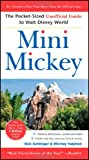 img - for Mini Mickey: The Pocket-Sized Unofficial Guide to Walt Disney World (Unofficial Guides) book / textbook / text book