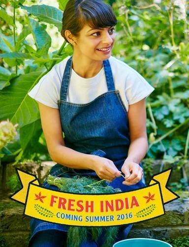 Fresh India: 120 Quick and Flavour-Packed Vegetarian Recipes for Every Day by Meera Sodha