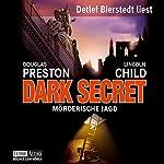Dark Secret: Mörderische Jagd (Pendergast 6) | Douglas Preston,Lincoln Child