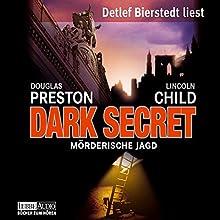 Dark Secret: Mörderische Jagd (Pendergast 6) Hörbuch von Douglas Preston, Lincoln Child Gesprochen von: Detlef Bierstedt