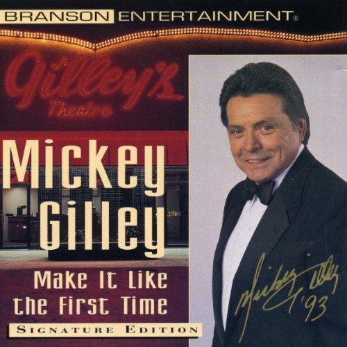 Mickey Gilley - Make It Like the First Time - Zortam Music